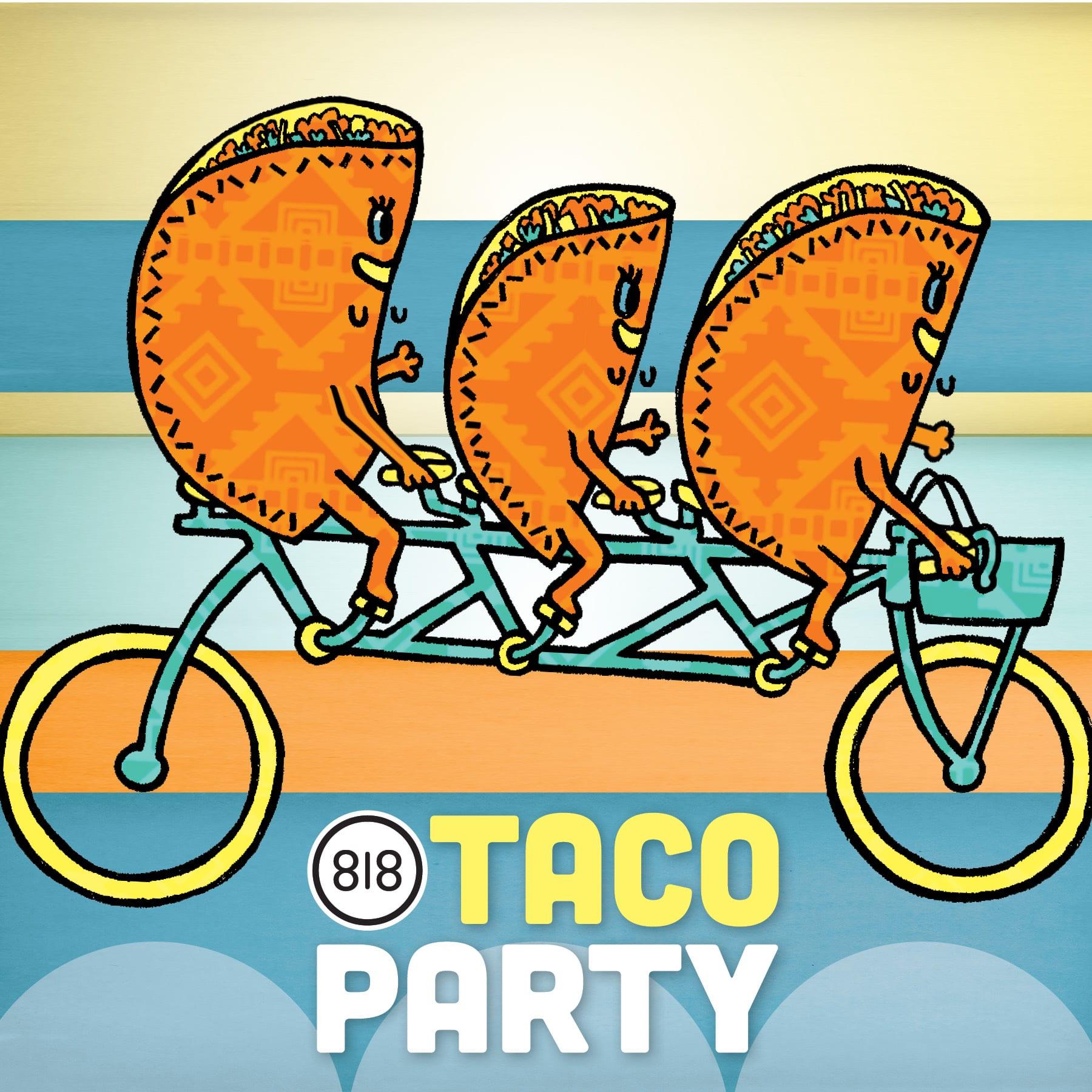 818 Taco Party!
